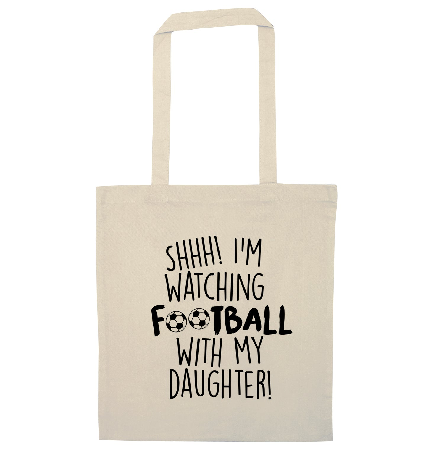 Shhh I'm watching football with my daughter natural tote bag