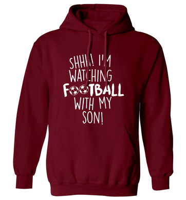 Shhh I'm watching football with my son adults unisexmaroon hoodie 2XL