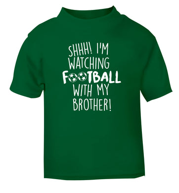 Shhh I'm watching football with my brother green Baby Toddler Tshirt 2 Years