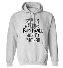 Shhh I'm watching football with my brother adults unisexgrey hoodie 2XL