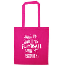 Shhh I'm watching football with my brother pink tote bag