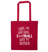 Shhh I'm watching football with my brother red tote bag