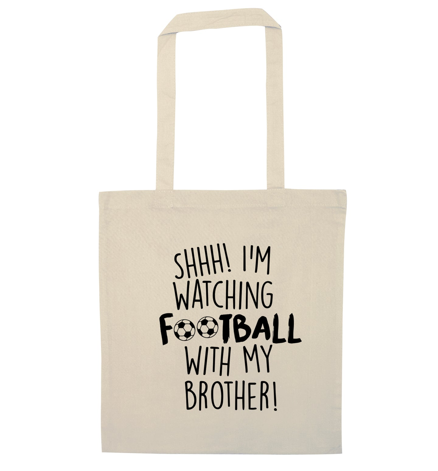 Shhh I'm watching football with my brother natural tote bag