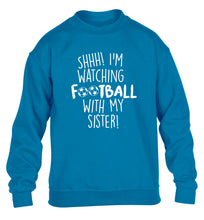 Shhh I'm watching football with my sister children's blue sweater 12-14 Years