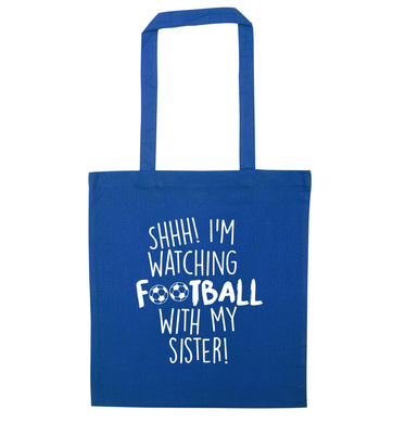 Shhh I'm watching football with my sister blue tote bag