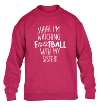 Shhh I'm watching football with my sister children's pink sweater 12-14 Years