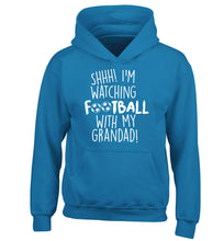 Shhh I'm watching football with my grandad children's blue hoodie 12-14 Years
