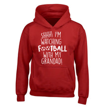 Shhh I'm watching football with my grandad children's red hoodie 12-14 Years