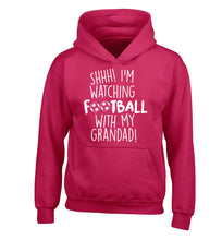 Shhh I'm watching football with my grandad children's pink hoodie 12-14 Years