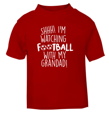 Shhh I'm watching football with my grandad red Baby Toddler Tshirt 2 Years