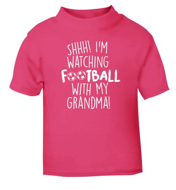 Shhh I'm watching football with my grandma pink Baby Toddler Tshirt 2 Years