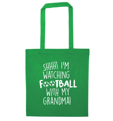 Shhh I'm watching football with my grandma green tote bag