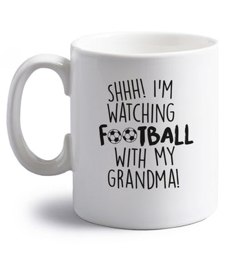 Shhh I'm watching football with my grandma right handed white ceramic mug