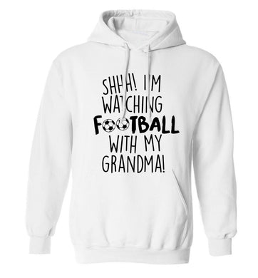 Shhh I'm watching football with my grandma adults unisexwhite hoodie 2XL