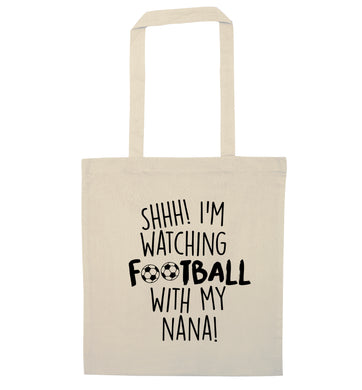 Shhh I'm watching football with my nana natural tote bag