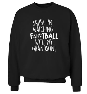 Shhh I'm watching football with my grandson Adult's unisexblack Sweater 2XL