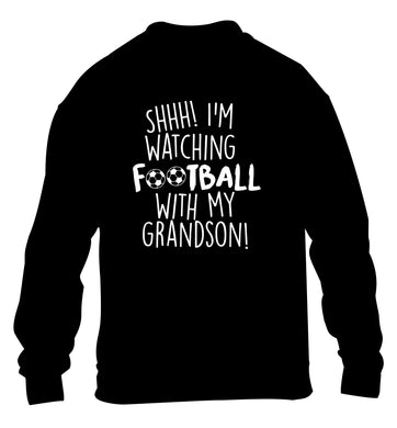 Shhh I'm watching football with my grandson children's black sweater 12-14 Years