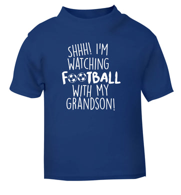 Shhh I'm watching football with my grandson blue Baby Toddler Tshirt 2 Years