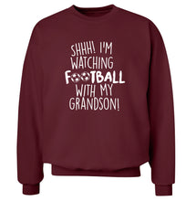 Shhh I'm watching football with my grandson Adult's unisexmaroon Sweater 2XL