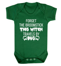 Forget the broomstick this witch travels by bus Baby Vest green 18-24 months