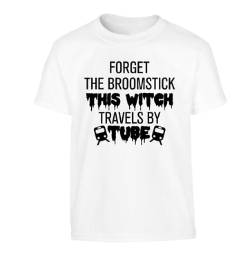 Forget the broomstick this witch travels by tube Children's white Tshirt 12-14 Years
