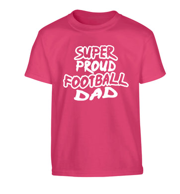 Super proud football dad Children's pink Tshirt 12-14 Years