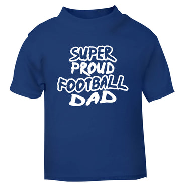 Super proud football dad blue Baby Toddler Tshirt 2 Years