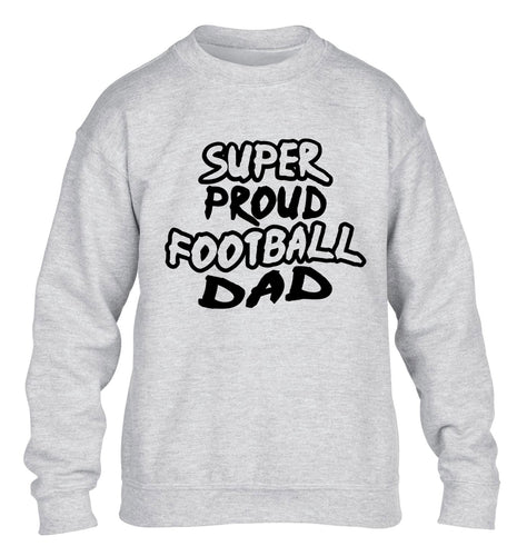 Super proud football dad children's grey sweater 12-14 Years