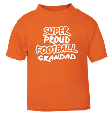 Super proud football grandad orange Baby Toddler Tshirt 2 Years