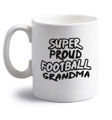 Super proud football grandma right handed white ceramic mug