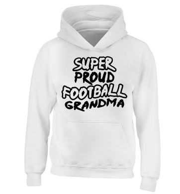 Super proud football grandma children's white hoodie 12-14 Years