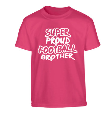Super proud football brother Children's pink Tshirt 12-14 Years