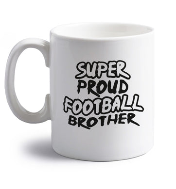 Super proud football brother right handed white ceramic mug