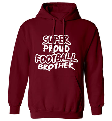 Super proud football brother adults unisexmaroon hoodie 2XL