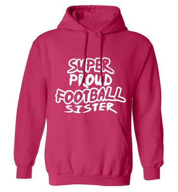 Super proud football sister adults unisexpink hoodie 2XL