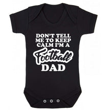 Don't tell me to keep calm I'm a football grandad Baby Vest black 18-24 months