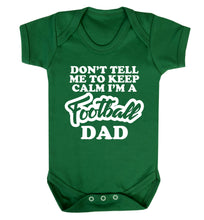 Don't tell me to keep calm I'm a football grandad Baby Vest green 18-24 months