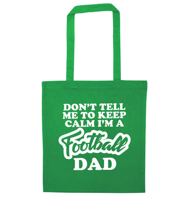 Don't tell me to keep calm I'm a football grandad green tote bag