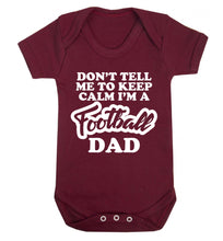 Don't tell me to keep calm I'm a football grandad Baby Vest maroon 18-24 months