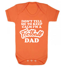 Don't tell me to keep calm I'm a football grandad Baby Vest orange 18-24 months