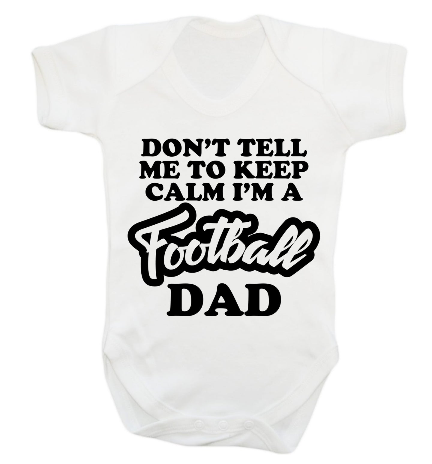Don't tell me to keep calm I'm a football grandad Baby Vest white 18-24 months