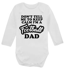 Don't tell me to keep calm I'm a football grandad Baby Vest long sleeved white 6-12 months
