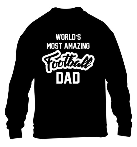 Worlds most amazing football dad children's black sweater 12-14 Years