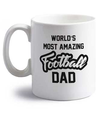 Worlds most amazing football dad right handed white ceramic mug