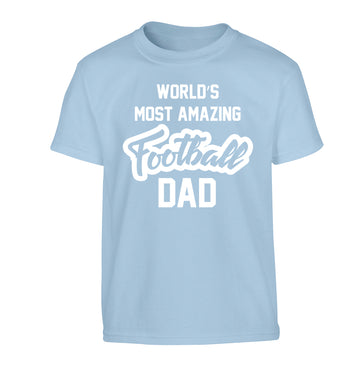 Worlds most amazing football dad Children's light blue Tshirt 12-14 Years