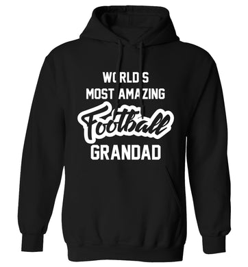 Worlds most amazing football grandad adults unisexblack hoodie 2XL