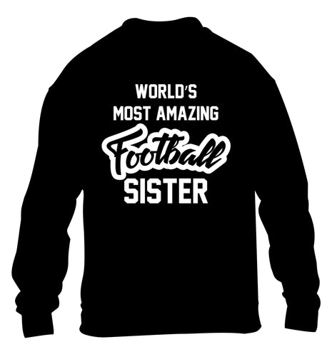 Worlds most amazing football sister children's black sweater 12-14 Years