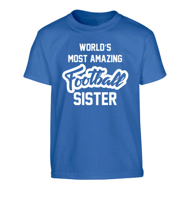 Worlds most amazing football sister Children's blue Tshirt 12-14 Years