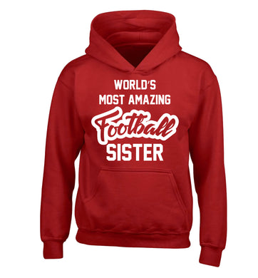 Worlds most amazing football sister children's red hoodie 12-14 Years