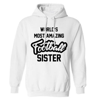 Worlds most amazing football sister adults unisexwhite hoodie 2XL